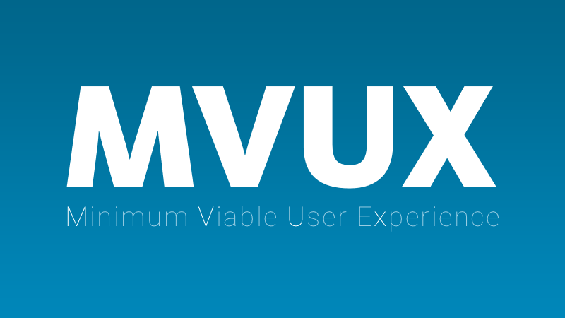 MVUX (Minimum Viable User Experience)